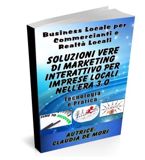 SOLUZIONI VERE DI MARKETING INTERATTIVO PER IMPRESE LOCALI NELL'ERA 3.0