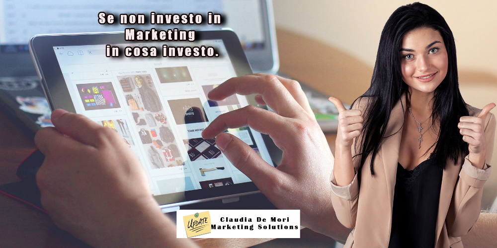 Se non investo in Marketing in cosa investo?